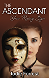 The Ascendant: Your Rising Sign (English Edition)