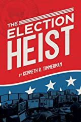 The Election Heist Kindle Edition