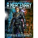 A Mercenary: (CORPORATION WARS Book 6)