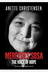 Mercedes Sosa - The Voice of Hope: My life-transforming encounter Kindle Edition