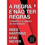A Regra é Não Ter Regras: A Netflix e a Cultura da Reinvenção (Portuguese Edition)