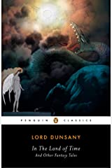 In the Land of Time: And Other Fantasy Tales (Penguin Classics) Paperback