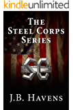 Steel Corps Books 1-3: Core of Steel, Hardened by Steel, Forged by Steel