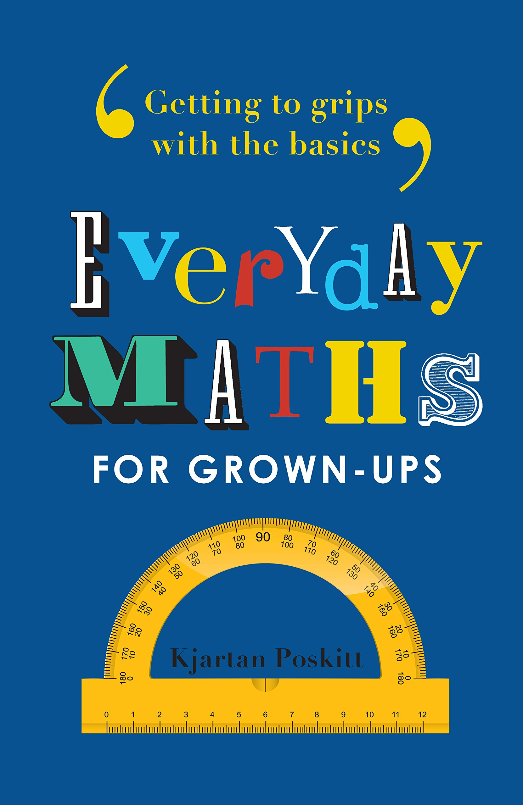 Everyday Maths for Grown-ups: Getting to grips with the basics ...