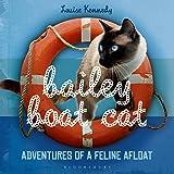 Bailey Boat Cat: Adventures of a Feline Afloat