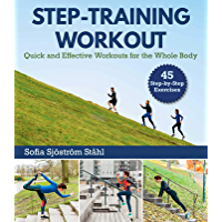 Step-Training Workout: Quick and Effective Workouts for the Whole Body
