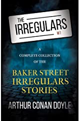 The Irregulars - A Complete Collection of the Baker Street Irregulars Stories Kindle Edition