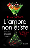 L'amore non esiste (The Billionaire Boys Club Series Vol. 7)