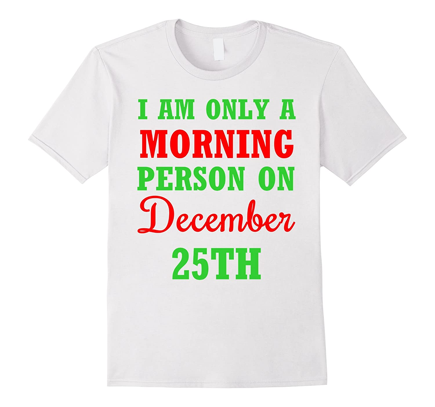 I Am Only A Morning Person On December 25th-Art