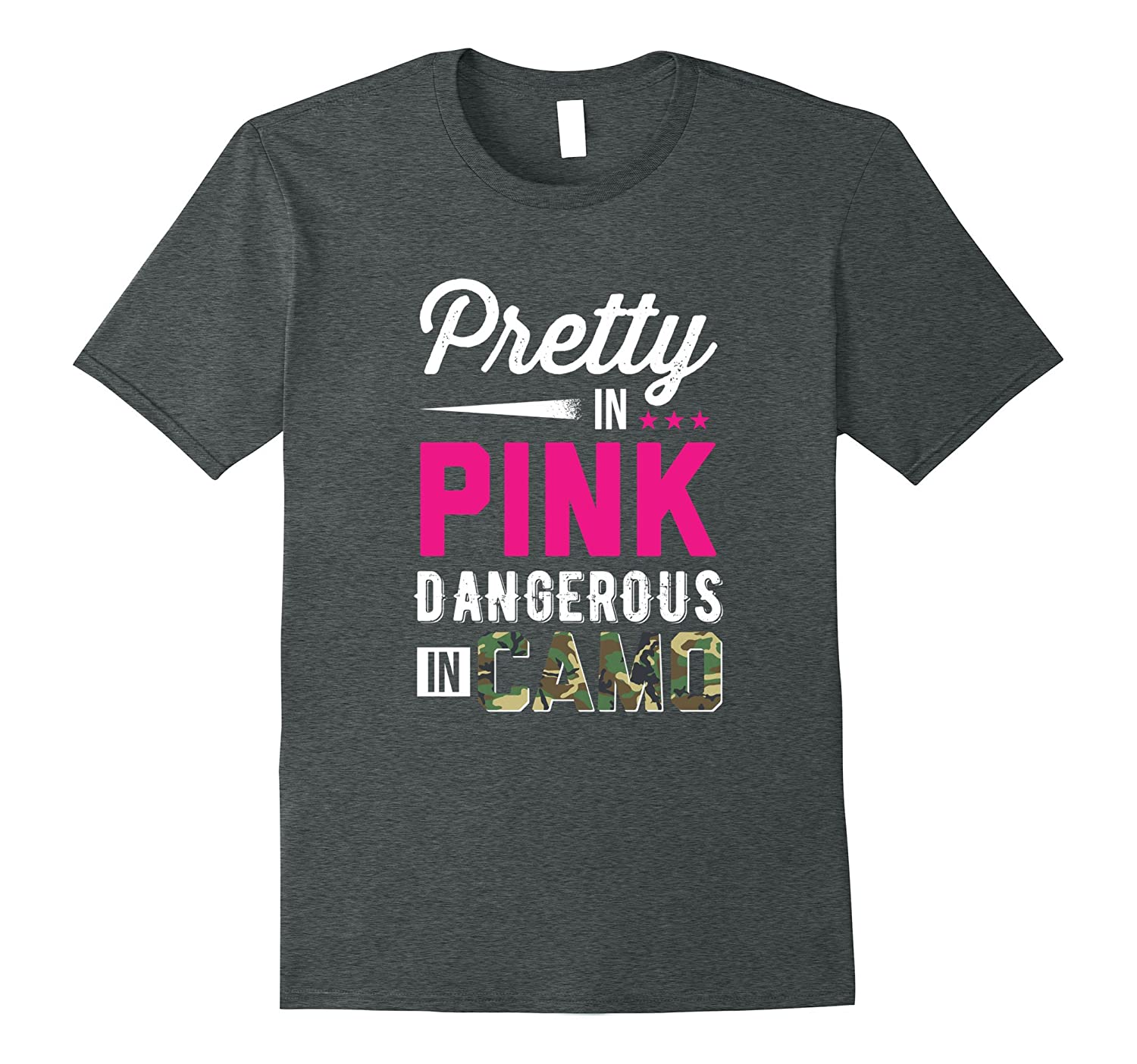 Pretty In Pink Dangerous In Camo Hunting Fishing T Shirt