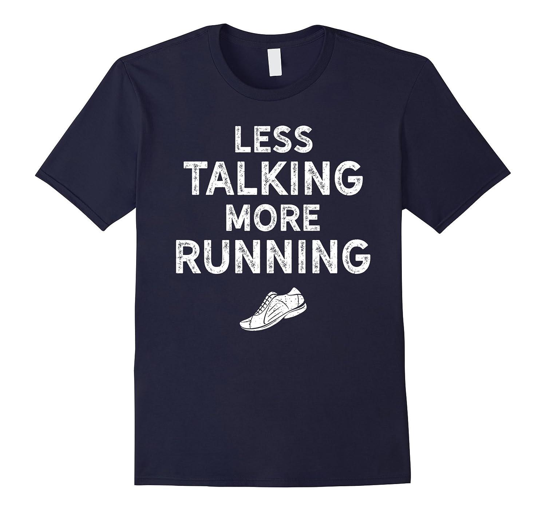 Less Talking More Running Shirt for Athletes White-FL