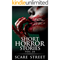 Short Horror Stories Vol. 20: Scary Ghosts, Monsters, Demons, and Hauntings (Supernatural Suspense Collection)