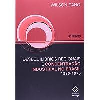 Desequilíbrios regionais e concentração industrial no Brasil