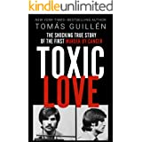 Toxic Love: The Shocking True Story of the First Murder by Cancer