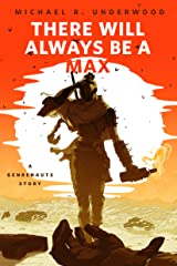 There Will Always Be a Max (A Genrenauts story): A Tor.com Original Kindle Edition