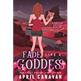 Fade Like a Goddess: A Paranormal Cozy Mystery (Surprise Goddess Cozy Mystery Book 9)