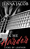 Rock Me Harder (Licks Of Leather Book 2)