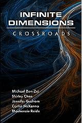 Infinite Dimensions: Crossroads Kindle Edition