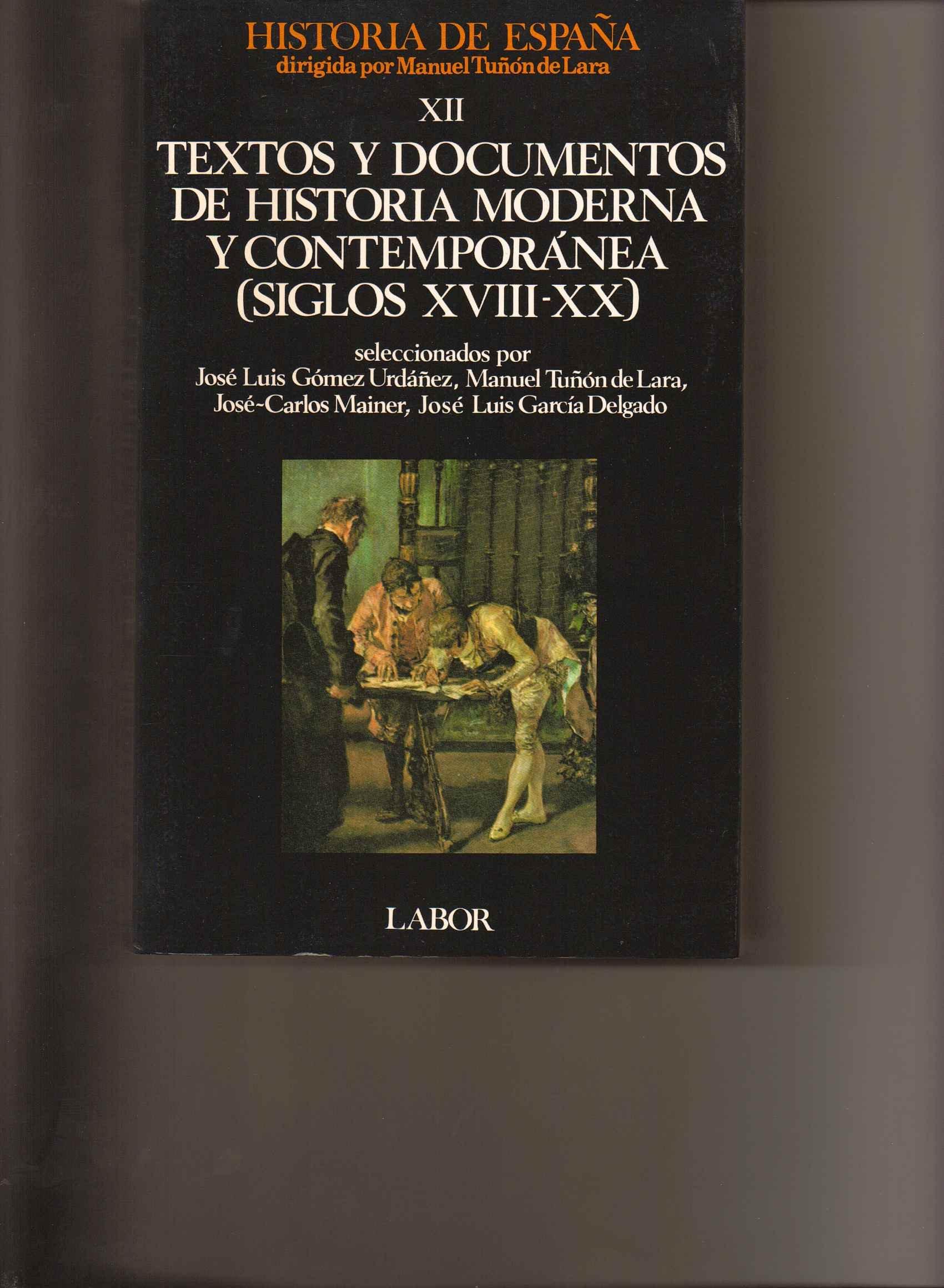 Textos y documentos historia moderna y contemp. XVIII-XX . vol. XII: Amazon.es: Tuñon De Lara,Manuel: Libros