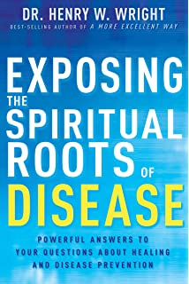 A More Excellent Way, Be in Health: Spiritual Roots of