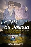 La Isla de Joshua: Edición Revisada (Spanish Edition)