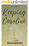 Keeping Caroline (Silver Falls Book 2)