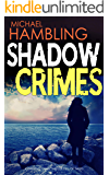 SHADOW CRIMES a gripping crime thriller full of twists (Detective Sophie Allen Book 7)