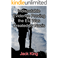Indisputable Evidence Proving the EU Was Created by Nazis