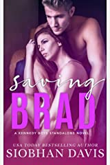 Saving Brad: An Enemies to Lovers Stand-Alone Romance (The Kennedy Boys Book 5) Kindle Edition