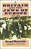 Britain and the Jews of Europe, 1939-45 (Oxford paperbacks)