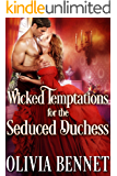 Wicked Temptations for the Seduced Duchess: A Steamy Historical Regency Romance Novel