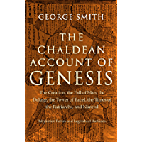 The Chaldean Account of Genesis (English Edition)