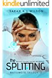 The Splitting (The Matsumoto Trilogy Book 2)