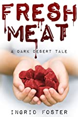 Fresh Meat: A Dark Desert Tale Kindle Edition