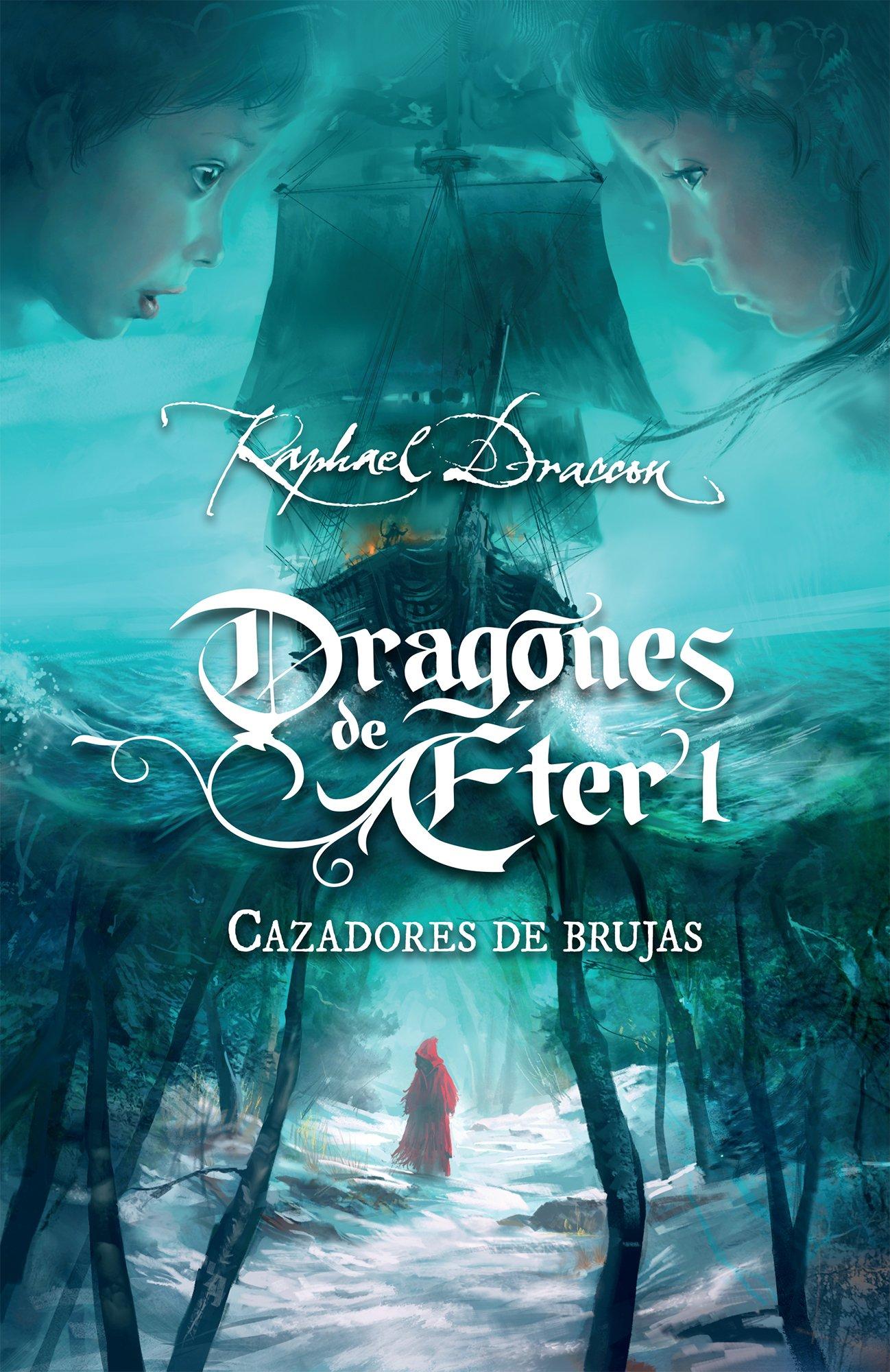 Cazadores de brujas. Dragones de eter 1 (Spanish Edition): Rapahel Draccon: 9786073117258: Amazon.com: Books
