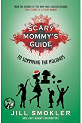 Scary Mommy's Guide to Surviving the Holidays Kindle Edition