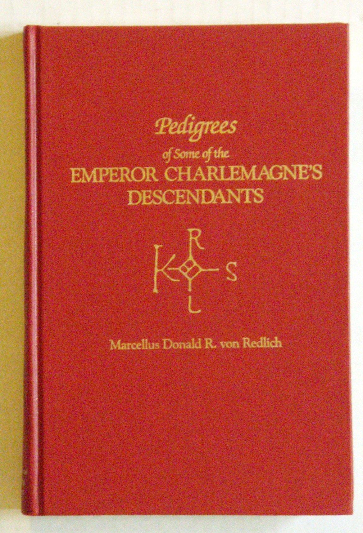 Pedigrees of Emperor Charlemagne's Descendants, Vol. III Hardcover – 2009