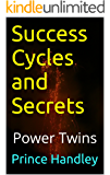 Success Cycles and Secrets: Power Twins