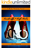 Handcuffs & High Heels: A Humorous Cozy Mystery (Ruby Wisdom Book 1)