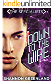 Down to the Wire: A Teen Spy Thriller (The Specialists Series Book 2)