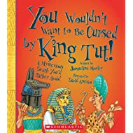 You Wouldn't Want to Be Cursed by King Tut!: A Mysterious Death You'd Rather Avoid