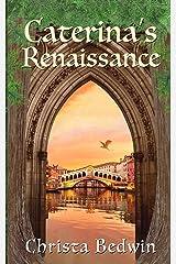 Caterina's Renaissance Kindle Edition