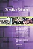 Selection Criteria A Complete Guide - 2019 Edition