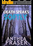 Death Speaks Softly (DCI Webb Mystery Book 4)