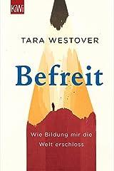 Befreit: Wie Bildung mir die Welt erschloss (German Edition) Kindle Edition