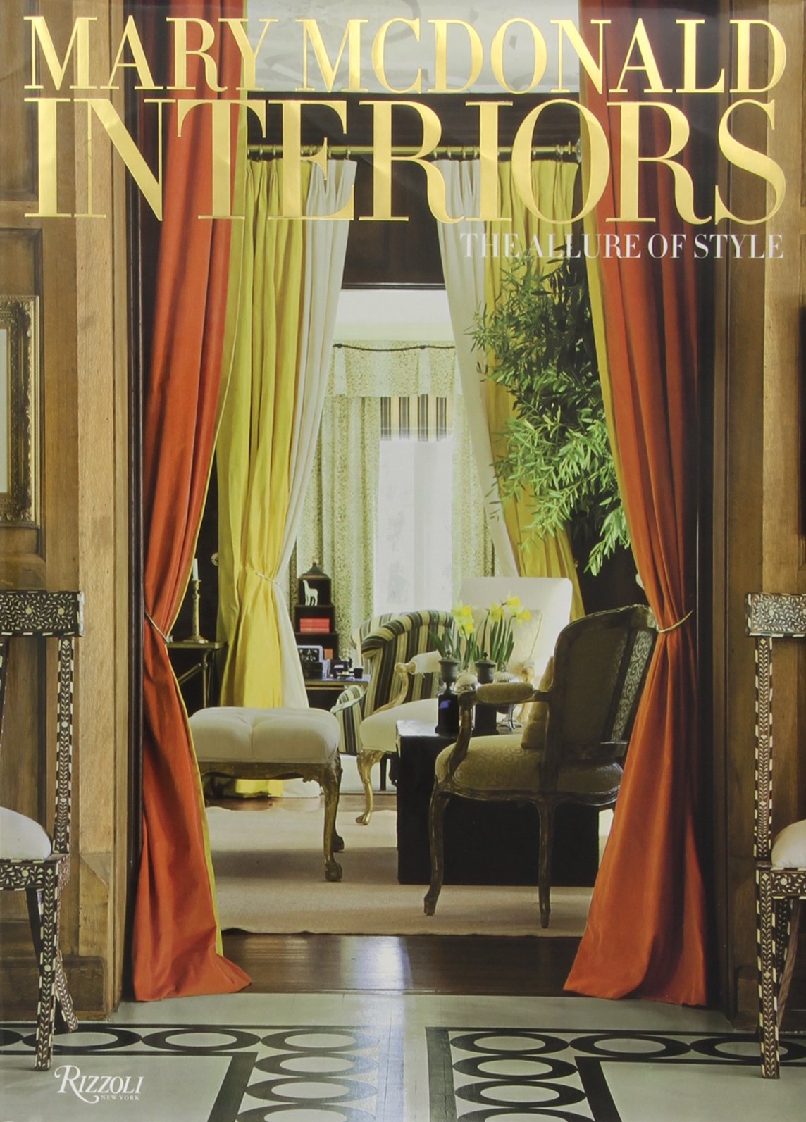 Mary McDonald Interiors The Allure Of Style 9780847833931 Amazon Books