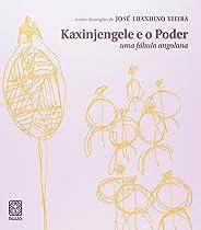Kaxinjengele E O Poder Uma Fábula Angolana