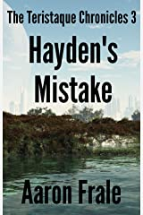 Hayden's Mistake (Part 3) (The Teristaque Chronicles) Kindle Edition