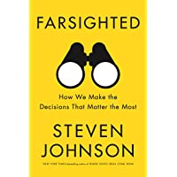 Farsighted: How We Make the Desicions That Matter the Most