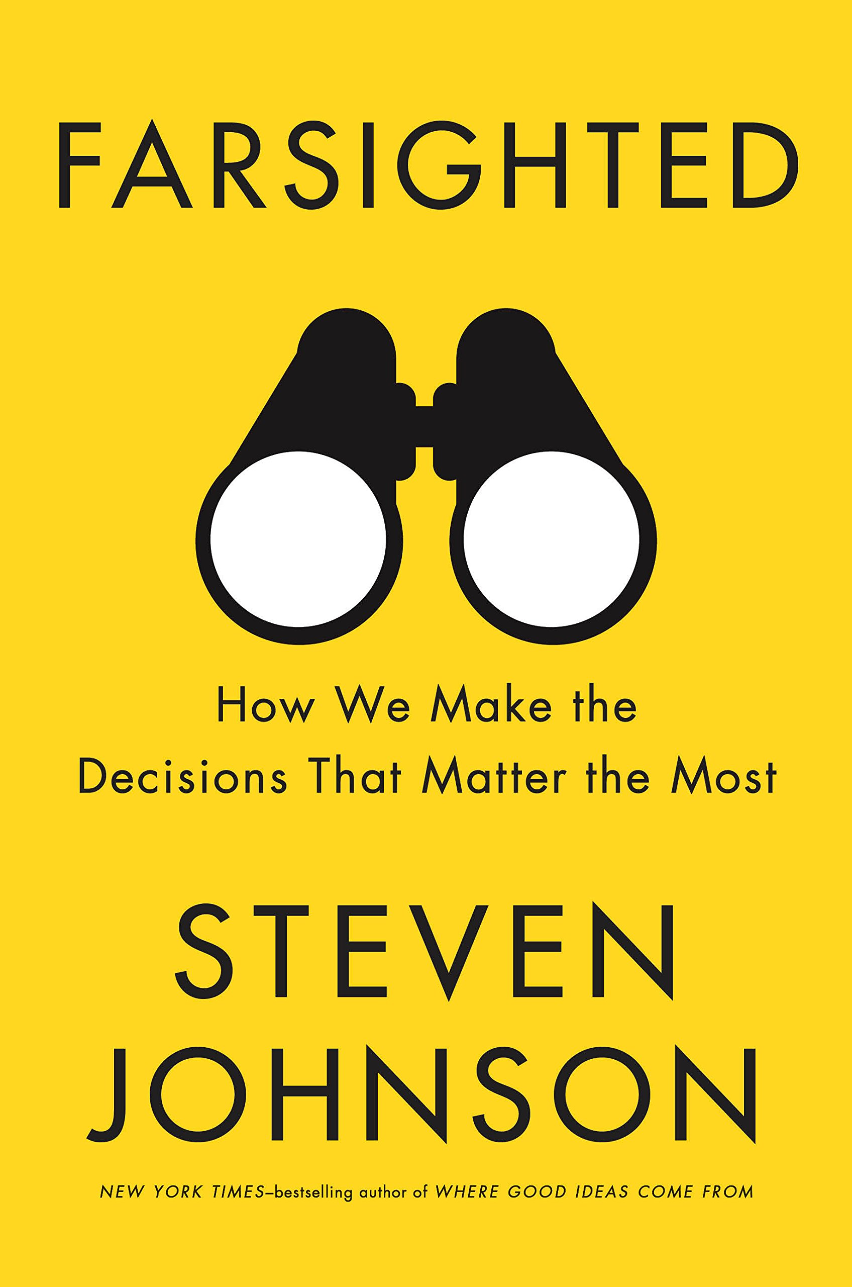 79cb4cf65018 Farsighted  How We Make the Decisions That Matter the Most  Steven ...